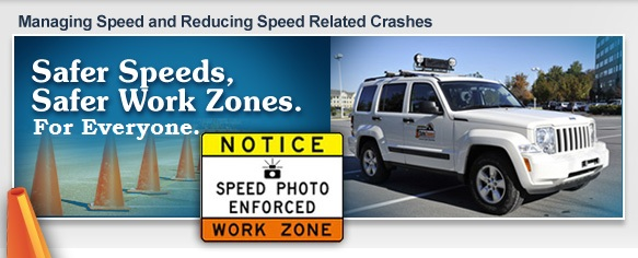 Safer Speeds, Safer Work Zones.